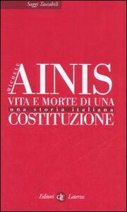 Libro Vita e morte di una costituzione. Una storia italiana Michele Ainis