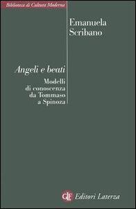 Libro Angeli e beati. Modelli di conoscenza da Tommaso a Spinoza M. Emanuela Scribano