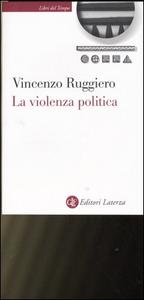 Libro La violenza politica. Un'analisi criminologica Vincenzo Ruggiero