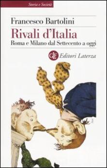 Camfeed.it Rivali d'Italia. Roma e Milano dal Settecento a oggi Image