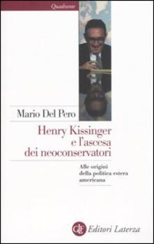Henry Kissinger e lascesa dei neoconservatori. Alle origini della politica estera americana.pdf