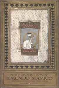 Libro Il mondo islamico. Breve storia dal Cinquecento a oggi P. Giovanni Donini
