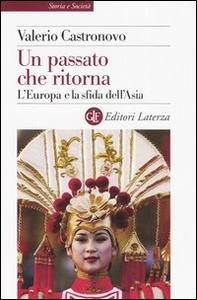 Libro Un passato che ritorna. L'Europa e la sfida dell'Asia Valerio Castronovo