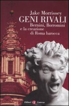 Librisulladiversita.it Geni rivali. Bernini, Borromini e la creazione di Roma barocca Image