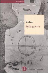 Libro Sulla guerra Michael Walzer