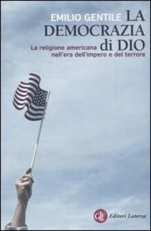 Tegliowinterrun.it La democrazia di Dio. La religione americana nell'era dell'impero e del terrore Image