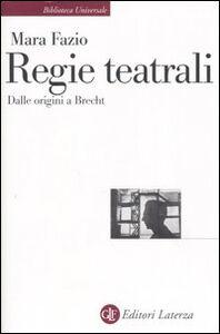 Libro Regie teatrali. Dalle origini a Brecht Mara Fazio