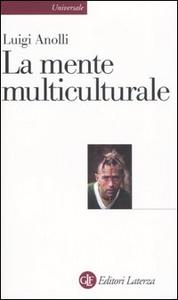 Libro La mente multiculturale Luigi Anolli
