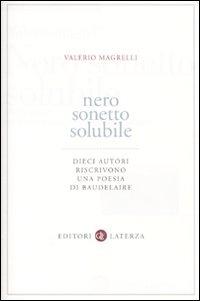 Nero sonetto solubile. Dieci autori riscrivono una poesia di Baudelaire - Magrelli Valerio - wuz.it
