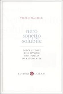 Mercatinidinataletorino.it Nero sonetto solubile. Dieci autori riscrivono una poesia di Baudelaire Image