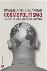 Libro Cosmopolitismo. L'etica in un mondo di estranei Kwame A. Appiah
