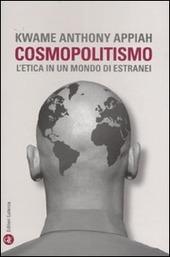 Cosmopolitismo. L'etica in un mondo di estranei