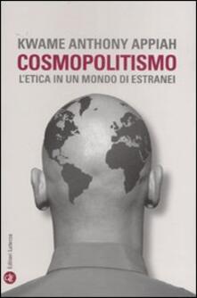 Cosmopolitismo. L'etica in un mondo di estranei - Kwame Anthony Appiah - copertina