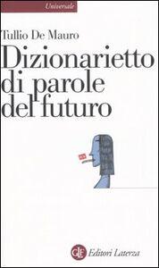 Libro Dizionarietto di parole del futuro Tullio De Mauro