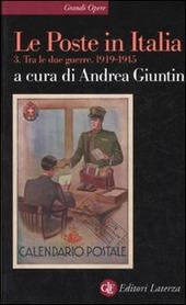 Le Poste in Italia. Vol. 3: Tra le due guerre 1919-1945.