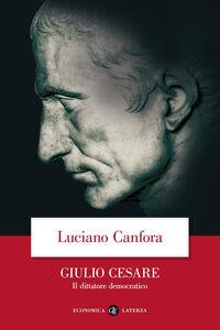 Libro Giulio Cesare. Il dittatore democratico Luciano Canfora