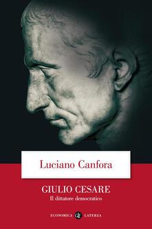 Giulio Cesare. Il dittatore democratico - Luciano Canfora - copertina