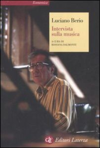 Libro Intervista sulla musica Luciano Berio
