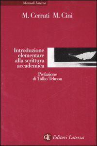 Foto Cover di Introduzione elementare alla scrittura accademica, Libro di Massimo Cerruti,Monica Cini, edito da Laterza