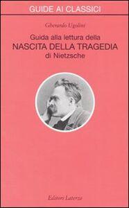 Libro Guida alla lettura della «Nascita della tragedia» di Nietzsche Gherardo Ugolini