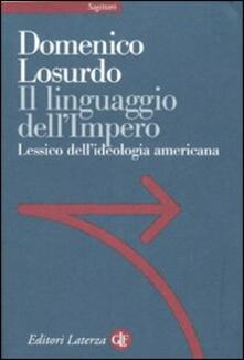 Lpgcsostenible.es Il linguaggio dell'Impero. Lessico dell'ideologia americana Image