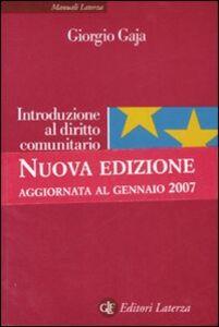 Foto Cover di Introduzione al diritto comunitario, Libro di Giorgio Gaja, edito da Laterza