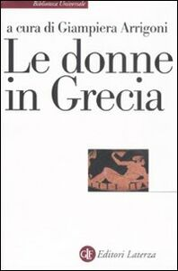 Foto Cover di Le donne in Grecia, Libro di  edito da Laterza