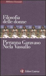 Foto Cover di Filosofia delle donne, Libro di Pieranna Garavaso,Nicla Vassallo, edito da Laterza