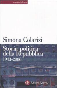 Foto Cover di Storia politica della Repubblica. Partiti, movimenti e istituzioni 1943-2006, Libro di Simona Colarizi, edito da Laterza