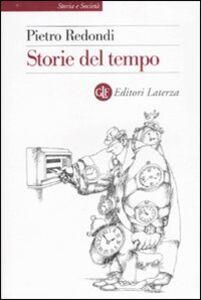 Foto Cover di Storie del tempo, Libro di Pietro Redondi, edito da Laterza