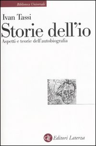 Libro Storie dell'io. Aspetti e teorie dell'autobiografia Ivan Tassi