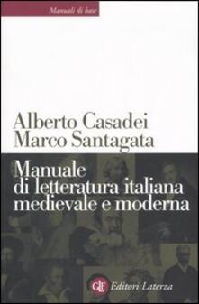 Manuale di letteratura italiana medievale e moderna - Alberto Casadei,Marco Santagata - copertina