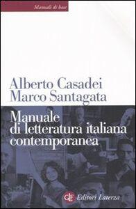 Foto Cover di Manuale di letteratura italiana contemporanea, Libro di Alberto Casadei,Marco Santagata, edito da Laterza