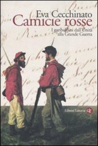 Libro Camicie rosse. I garibaldini dall'unità alla Grande Guerra Eva Cecchinato