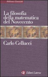 Libro La filosofia della matematica del Novecento Carlo Cellucci