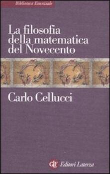La filosofia della matematica del Novecento - Carlo Cellucci - copertina