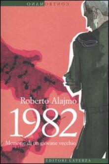 1982. Memorie di un giovane vecchio - Roberto Alajmo - copertina