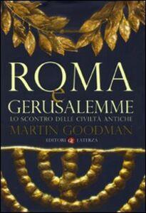 Libro Roma e Gerusalemme. Lo scontro delle civiltà antiche Martin Goodman