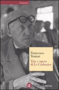 Vita e opere di Le Corbusier - Francesco Tentori - copertina