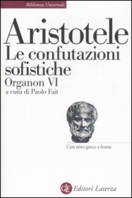 Organon. Testo greco a fronte. Vol. 6: Le confutazioni sofistiche. - Aristotele - copertina