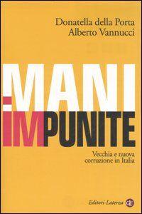 Libro Mani impunite. Vecchia e nuova corruzione in Italia Donatella Della Porta , Alberto Vannucci