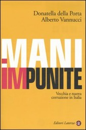 Mani impunite. Vecchia e nuova corruzione in Italia
