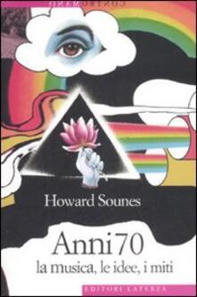 Anni Settanta. La musica, le idee, i miti - Howard Sounes - copertina