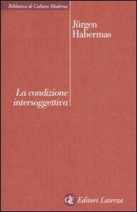 Libro La condizione intersoggettiva Jürgen Habermas