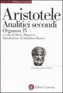 Libro Analitici secondi. Organon IV. Testo greco a fronte Aristotele