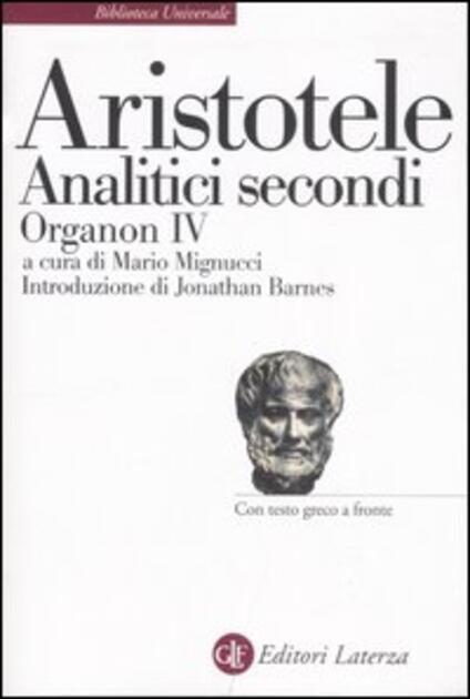 Analitici secondi. Organon IV. Testo greco a fronte - Aristotele - copertina