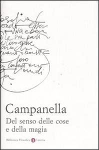 Libro Del senso delle cose e della magia Tommaso Campanella