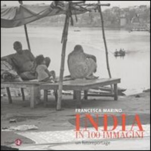 Foto Cover di India in 100 immagini. Un fotoreportage, Libro di Francesca Marino, edito da Laterza