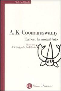 Libro L' albero, la ruota, il loto. Elementi di iconografia buddhista Ananda K. Coomaraswamy