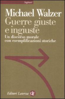 Guerre giuste e ingiuste. Un discorso morale con esemplificazioni storiche - Michael Walzer - copertina